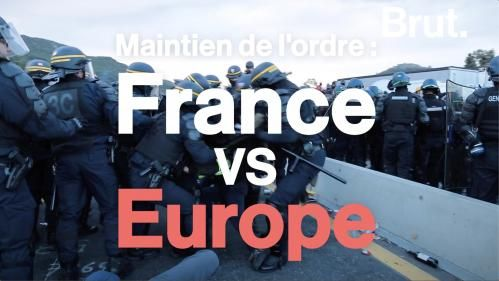 VIDEO. Maintien de l'ordre France Vs Europe:  quelles différences ?